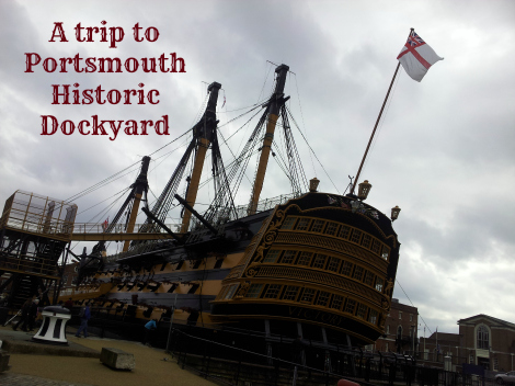 A trip to Portsmouth Historic Dockyard