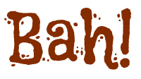 Word of the Week - Bah!