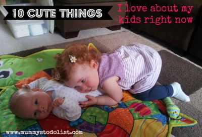 10 cute things I love about my kids right now
