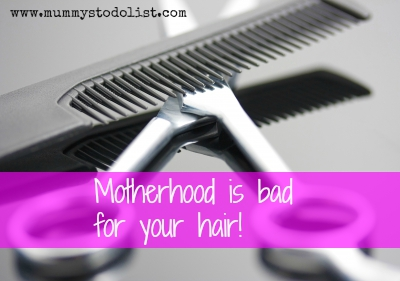Motherhood is bad for your hair