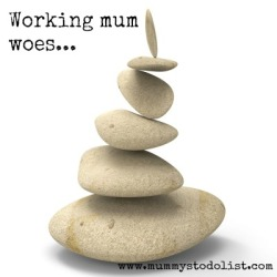 Working Mum Woes